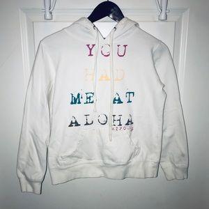 """You had me at aloha"" white hooded sweatshirt"
